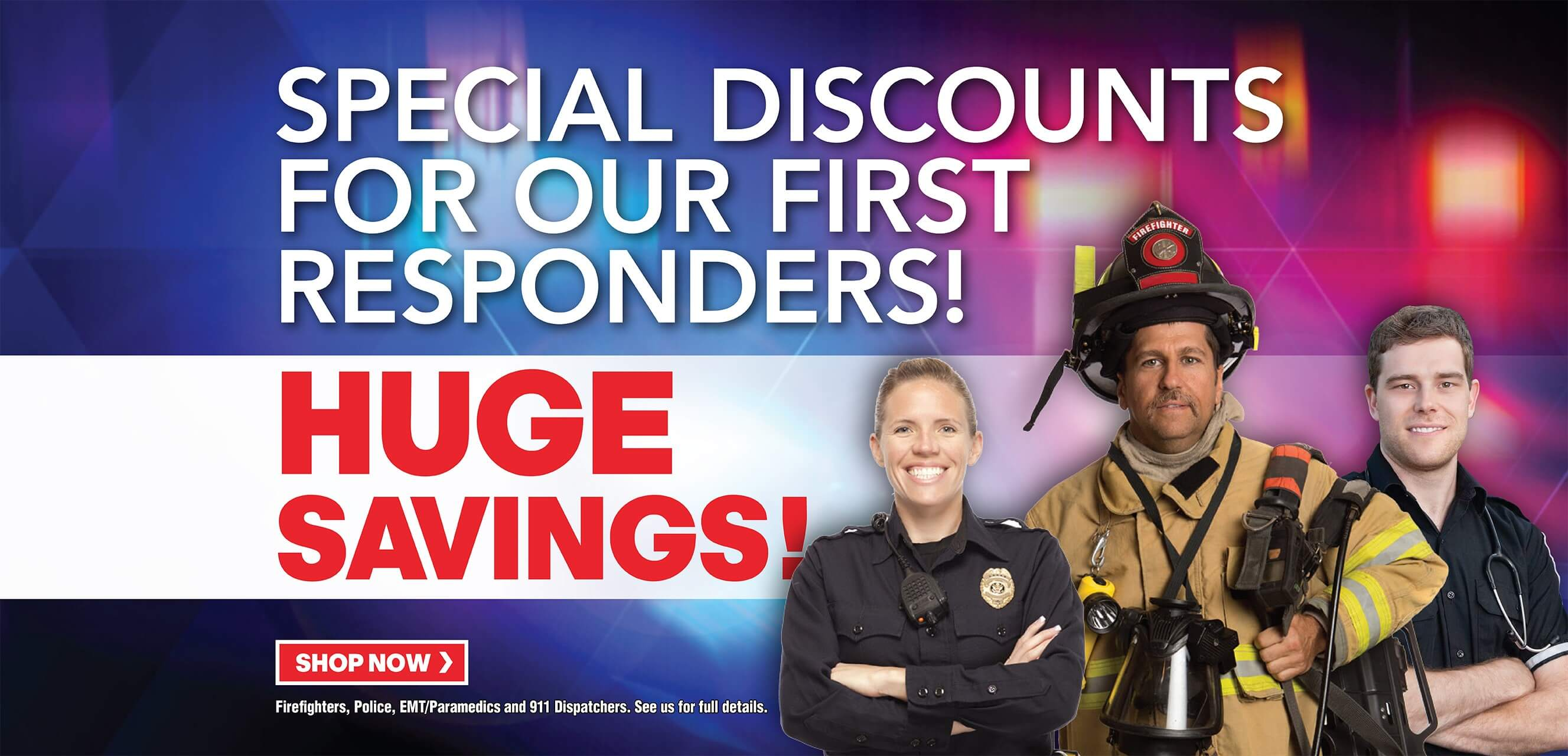 Special discounts for our 1st Responders! Huge Savings at Behlmann.