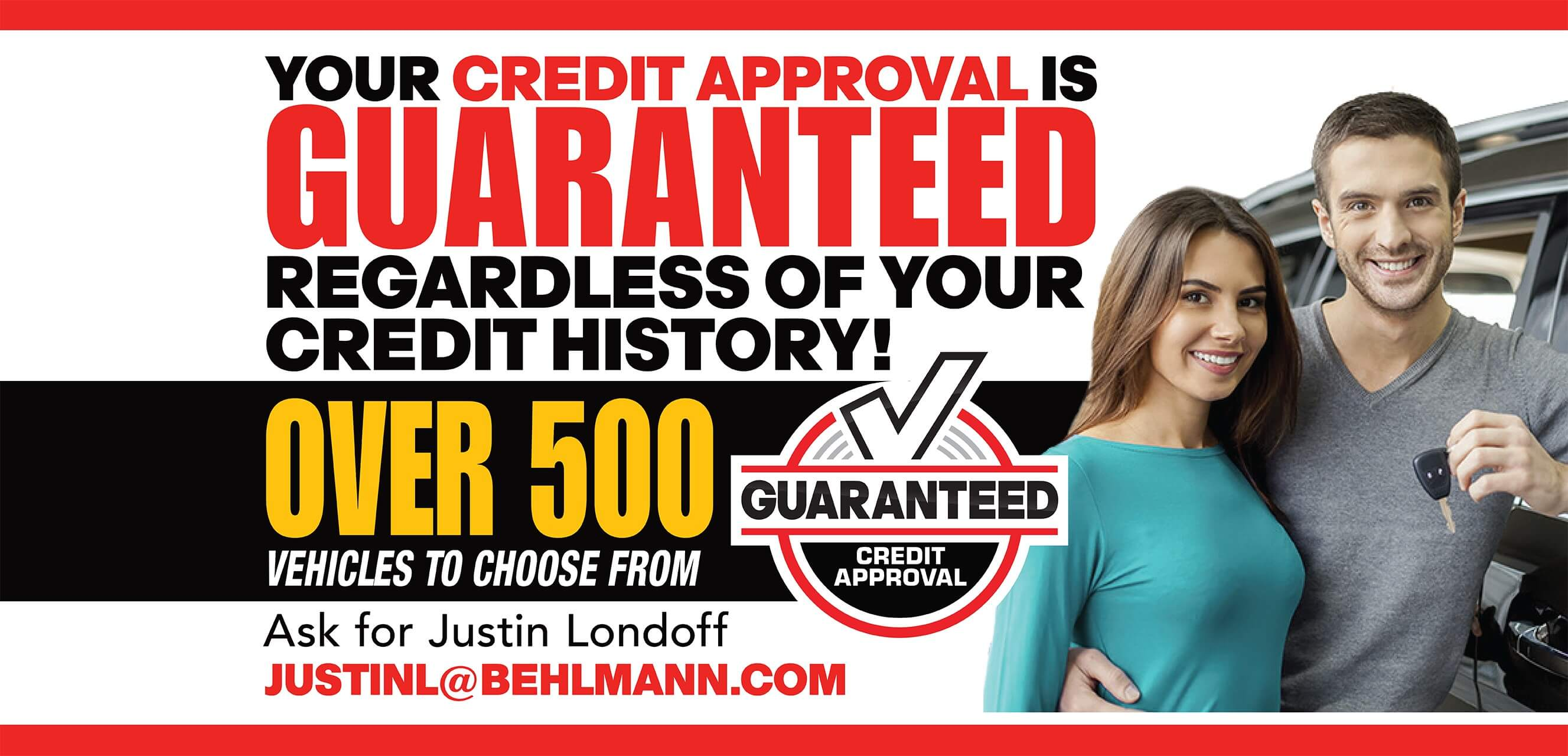 Your Credit Approval is GUARANTEED, regardless of credit history!