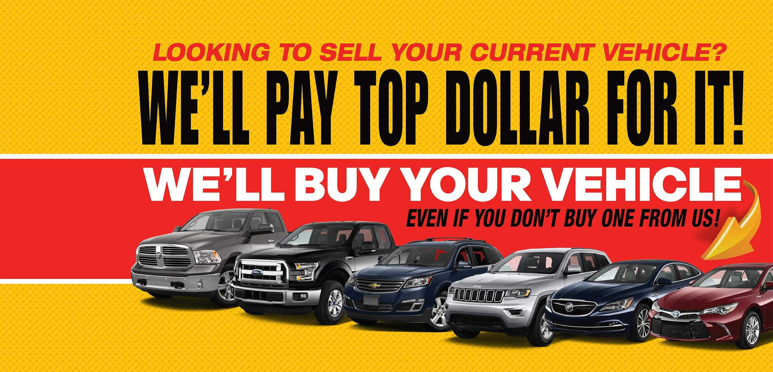 Looking to sell your current vehicle? We'll pay top dollar for it! Behlmann will buy yours, even if you don't buy ours.